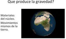 ¿Qué es lo que produce la gravedad?